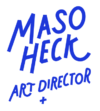 Maso Heck Art Director